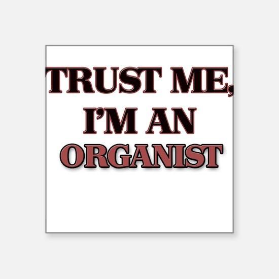 Trust Me, I'm an Organist Sticker