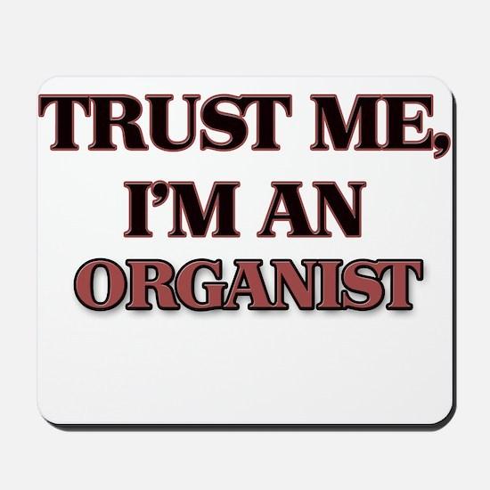 Trust Me, I'm an Organist Mousepad