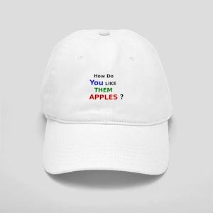 How Do You Like Them Apples Baseball Cap