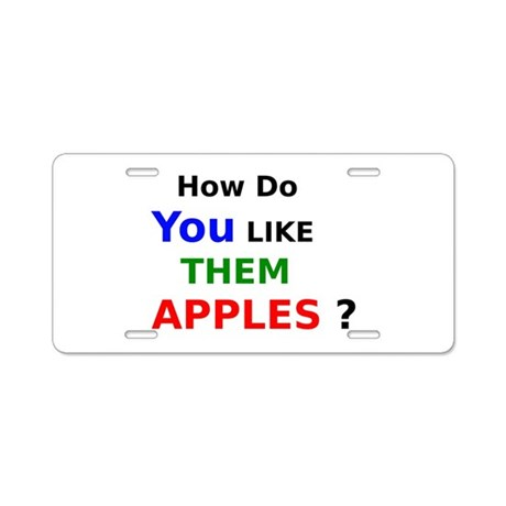 how do you like them apples aluminum license plate by frecklescat