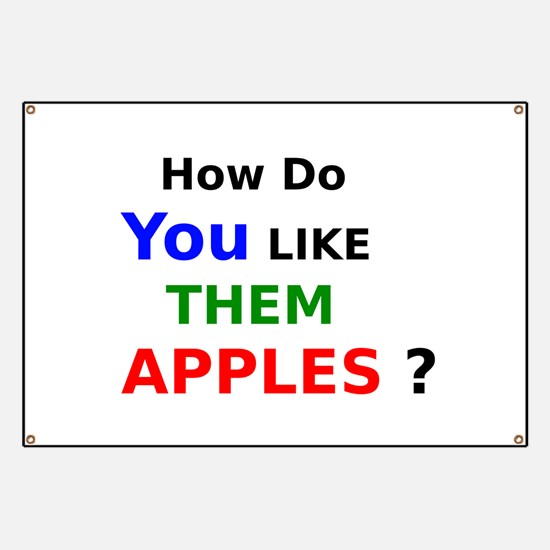 How Do You Like Them Apples Banner