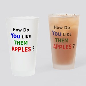 How Do You Like Them Apples Drinking Glass