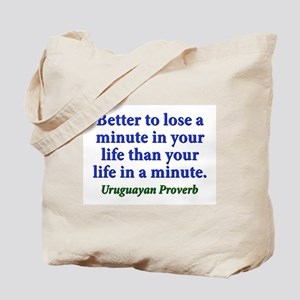 Better To Lose A Minute - Uruguayan Tote Bag
