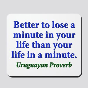 Better To Lose A Minute - Uruguayan Mousepad