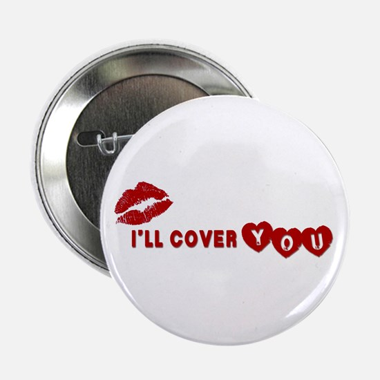 I'll Cover You Button