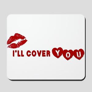 I'll Cover You Mousepad