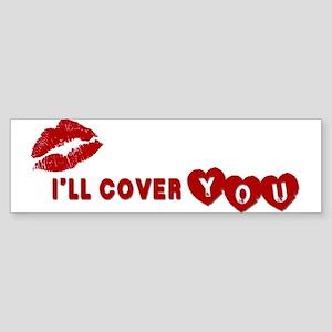 I'll Cover You Bumper Sticker