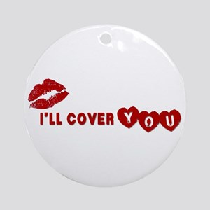 I'll Cover You Ornament (Round)