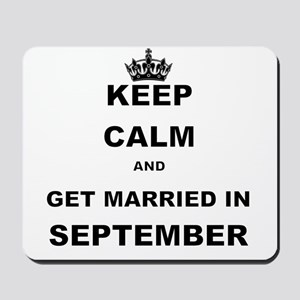 KEEP CALM AND GET MARRIED IN SEPTEMBER Mousepad