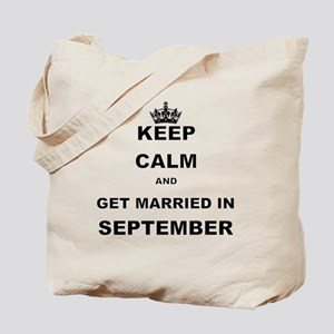 KEEP CALM AND GET MARRIED IN SEPTEMBER Tote Bag