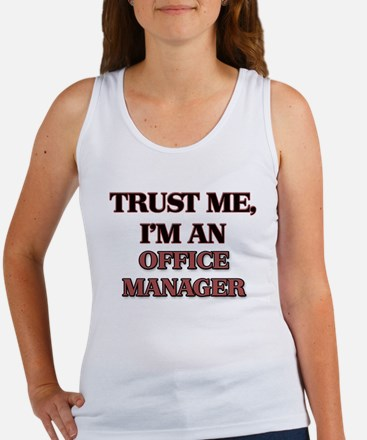 Trust Me, I'm an Office Manager Tank Top