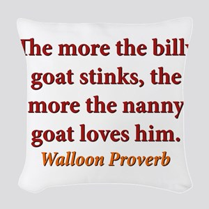 The More The Billy Goat Stinks - Walloon Woven Thr