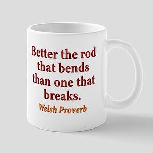 Better The Rod That Bends - Welsh 11 oz Ceramic Mu
