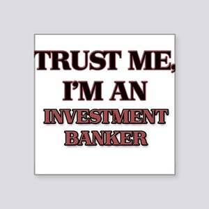 Trust Me, I'm an Investment Banker Sticker