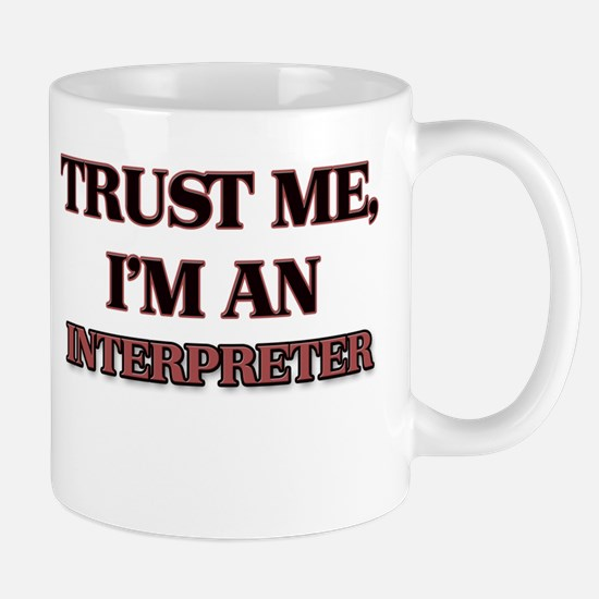 Trust Me, I'm an Interpreter Mugs