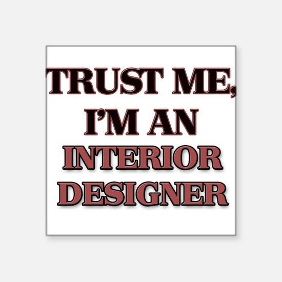 Trust Me, I'm an Interior Designer Sticker