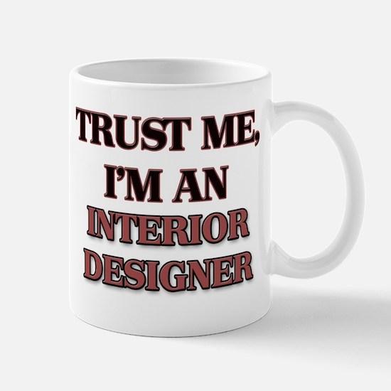 Trust Me, I'm an Interior Designer Mugs