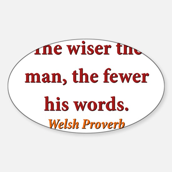 The Wiser The Man - Welsh Sticker (Oval)