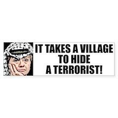"""It Takes A Village To Hide A Terrorist"""