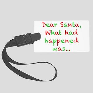 Dear Santa, What had Happened Was... Luggage Tag