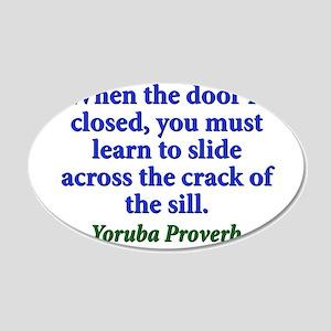When The Door Is Closed - Yoruba 20x12 Oval Wall D