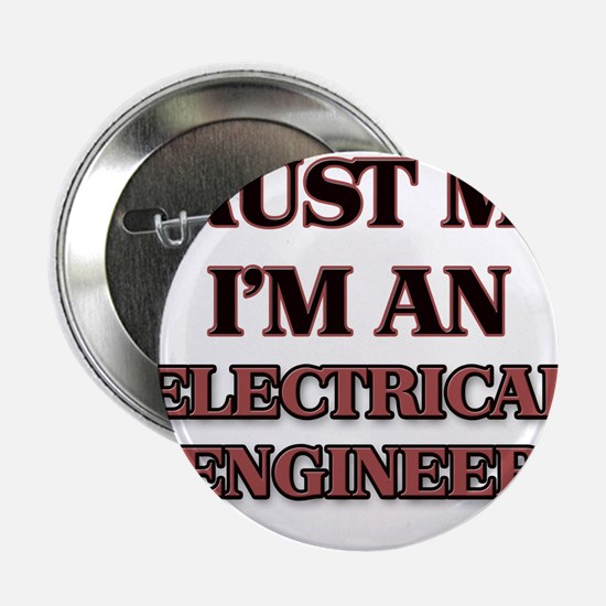 """Trust Me, I'm an Electrical Engineer 2.25"""" Button"""