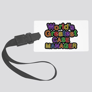 World's Greatest CASE MANAGER Large Luggage Tag