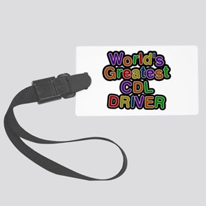 World's Greatest CDL DRIVER Large Luggage Tag