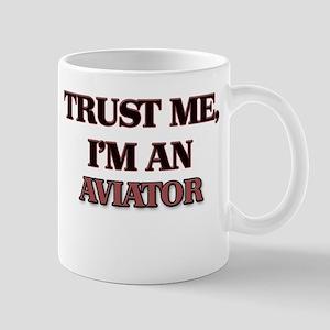 Trust Me, I'm an Aviator Mugs