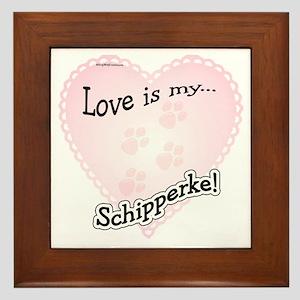 Love is my Schipperke Framed Tile