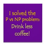 I solved P vs NP! Tile Coaster