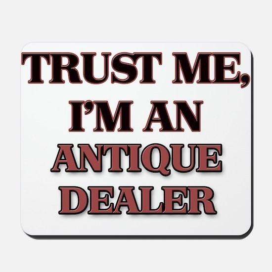 Trust Me, I'm an Antique Dealer Mousepad