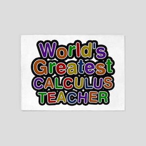 World's Greatest CALCULUS TEACHER 5'x7' Area Rug