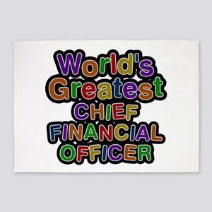 World's Greatest CHIEF FINANCIAL OFFICER 5'x7' Are