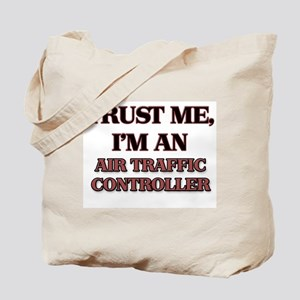 Trust Me, I'm an Air Traffic Controller Tote Bag