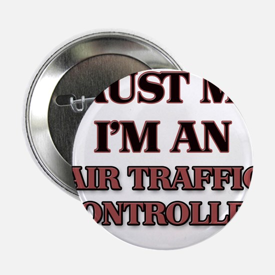 "Trust Me, I'm an Air Traffic Controller 2.25"" Butt"