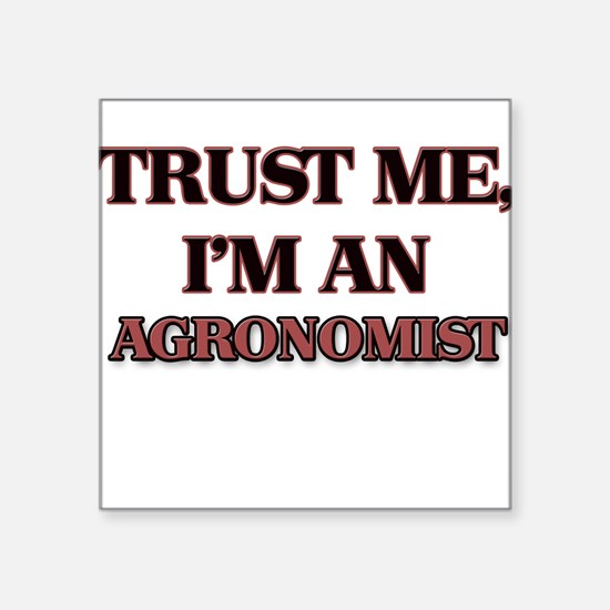 Trust Me, I'm an Agronomist Sticker