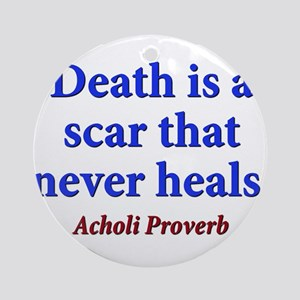 Death Is A Scar - Acholi Round Ornament