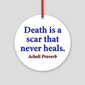 Death Is A Scar - Acholi Round Ornament