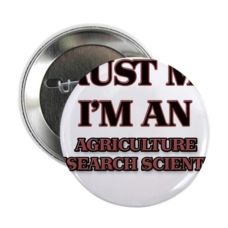 Trust Me, I'm an Agriculture Research Scientist 2.