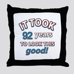 It took 92 years to look this good Throw Pillow