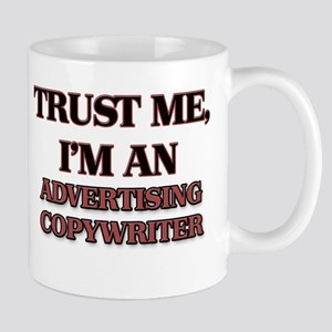 Trust Me, I'm an Advertising Copywriter Mugs