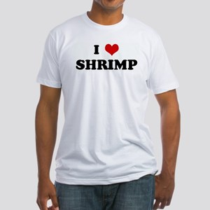 I Love SHRIMP Fitted T-Shirt
