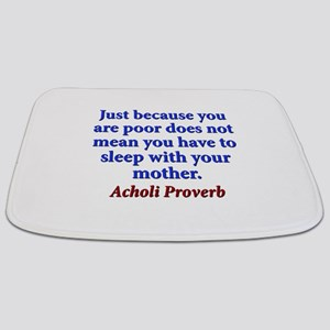 Just Because You Are Poor - Acholi Bathmat