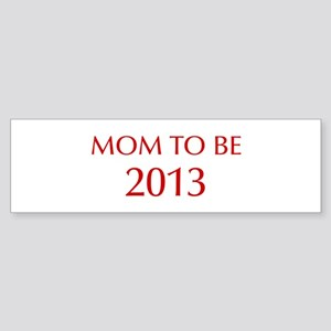 mom-to-be-2013-OPT-RED Bumper Sticker