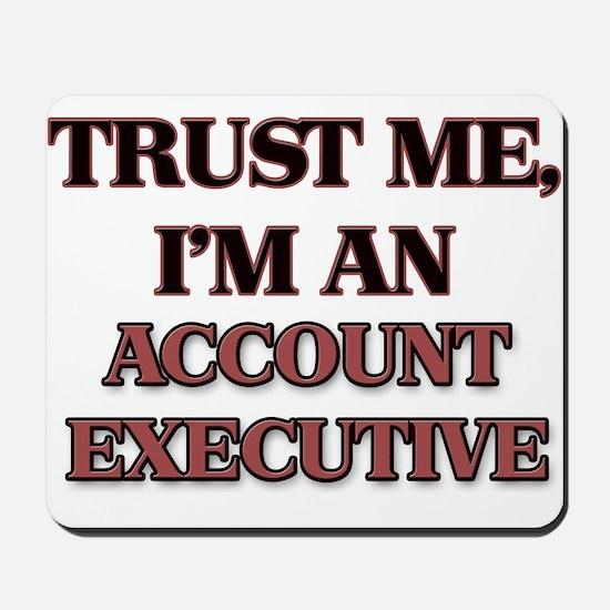 Trust Me, I'm an Account Executive Mousepad