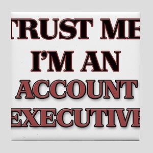 Trust Me, I'm an Account Executive Tile Coaster