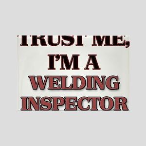Trust Me, I'm a Welding Inspector Magnets