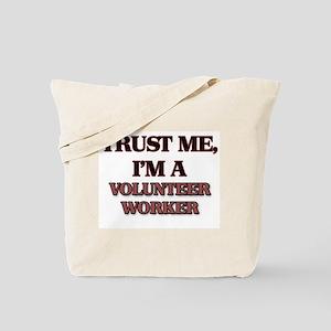 Trust Me, I'm a Volunteer Worker Tote Bag