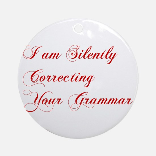 silently-correcting-grammar-cho-red Ornament (Roun
